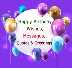 Birthday Wishes, Messages and Quotes
